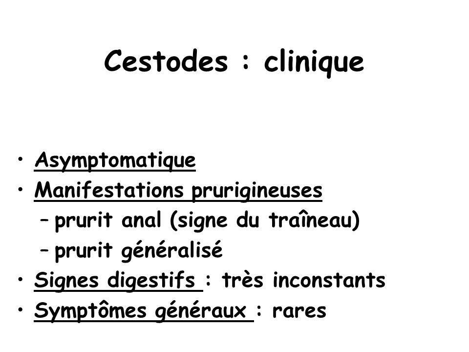 Cestodes : clinique Asymptomatique Manifestations prurigineuses