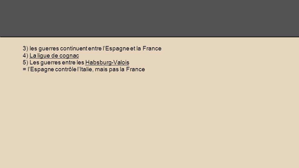 3) les guerres continuent entre l'Espagne et la France