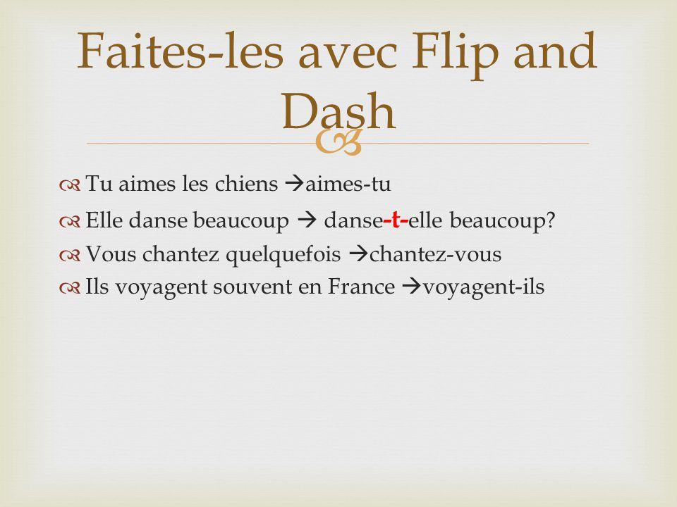 Faites-les avec Flip and Dash