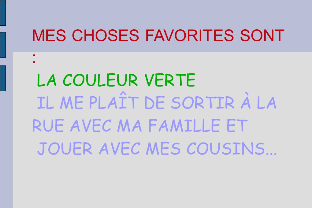 MES CHOSES FAVORITES SONT :