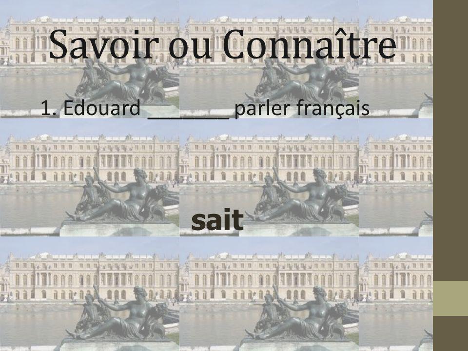 1. Edouard _______ parler français