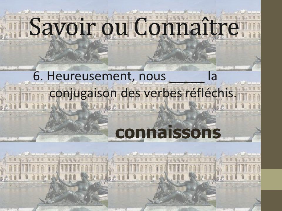 6. Heureusement, nous _____ la conjugaison des verbes réfléchis.