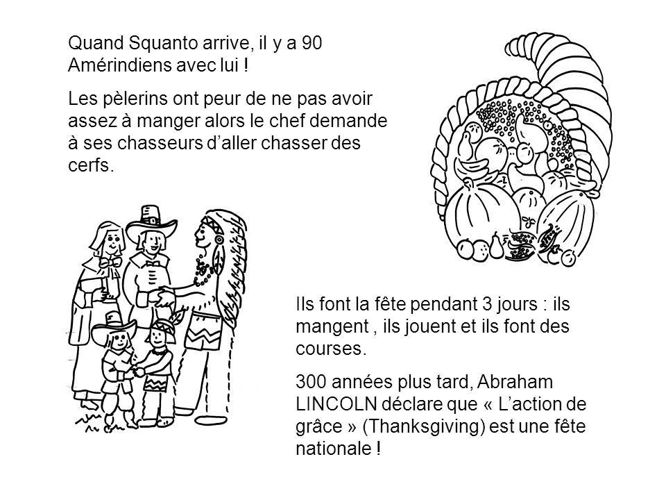 Quand Squanto arrive, il y a 90 Amérindiens avec lui !
