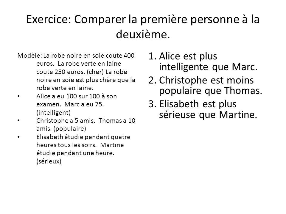 Exercice: Comparer la première personne à la deuxième.