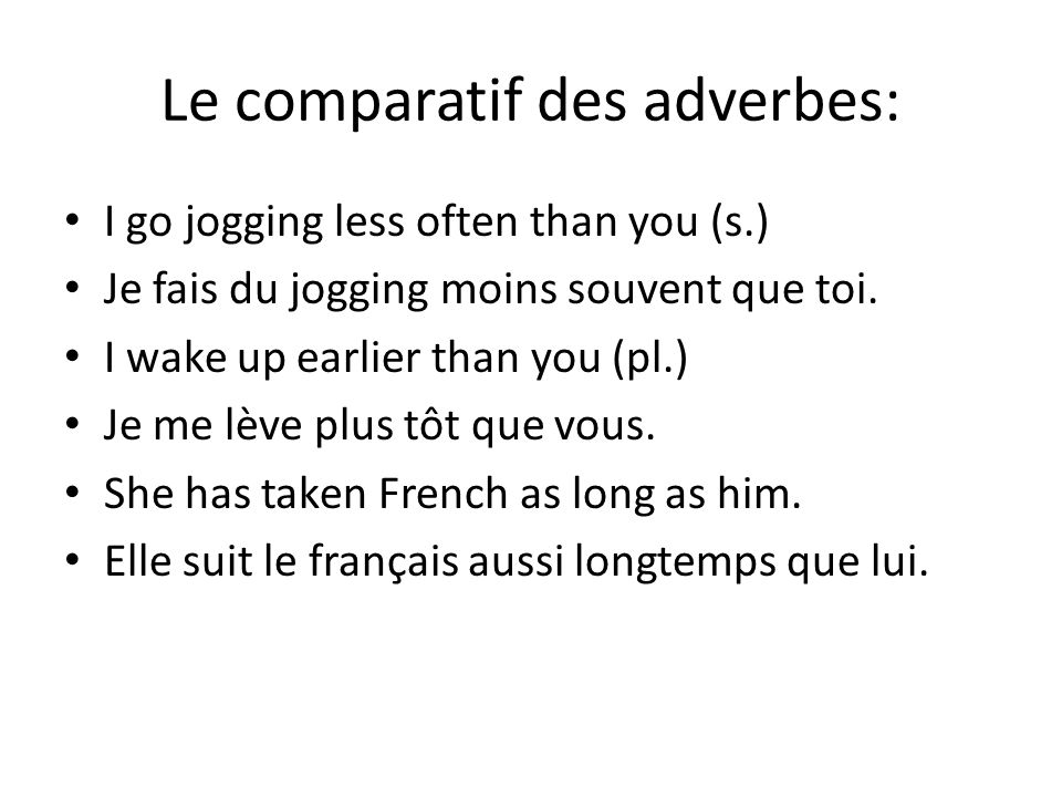 Le comparatif des adverbes: