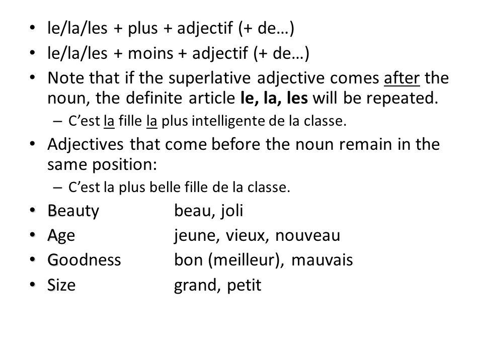 le/la/les + plus + adjectif (+ de…)