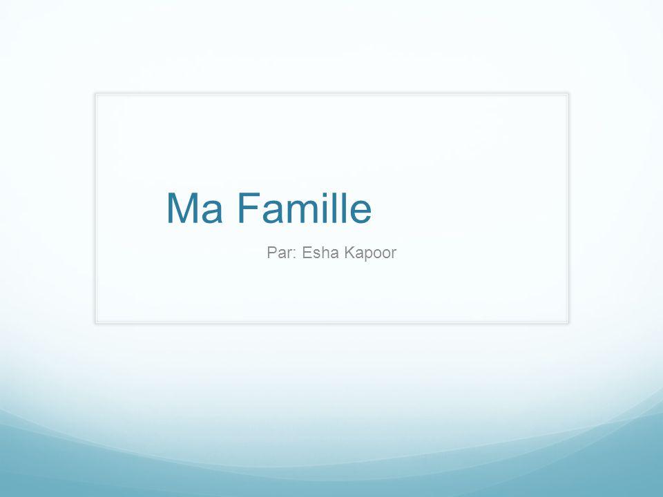 Ma Famille Par: Esha Kapoor