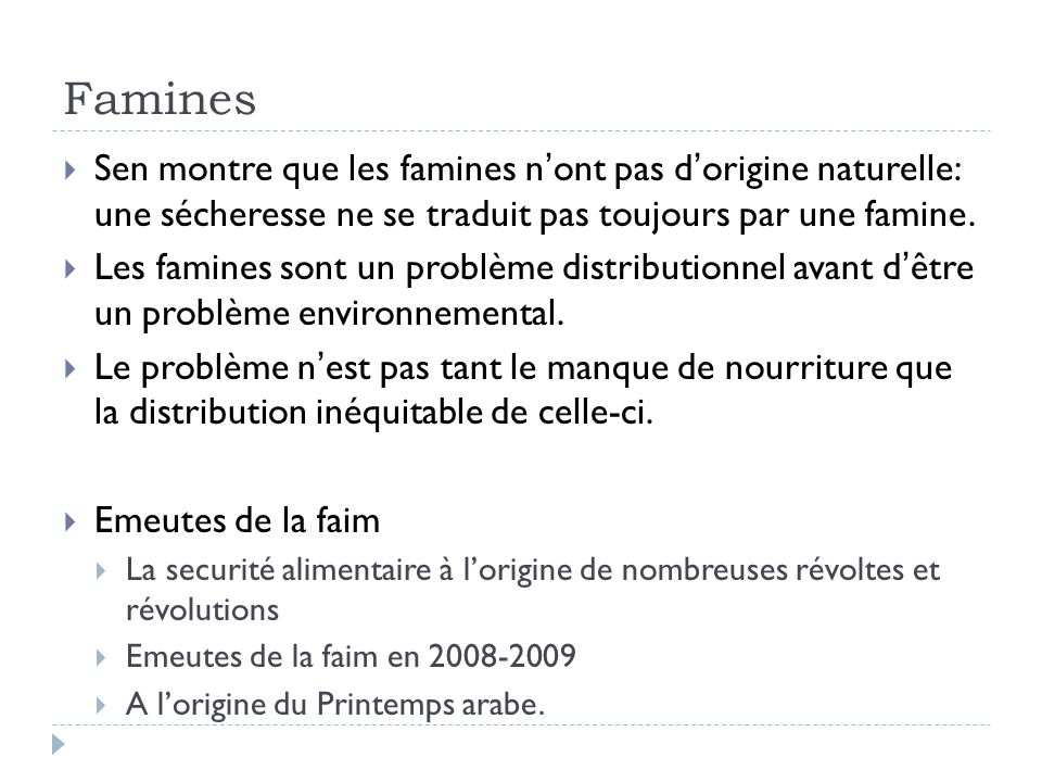 Famines Sen montre que les famines n'ont pas d'origine naturelle: une sécheresse ne se traduit pas toujours par une famine.