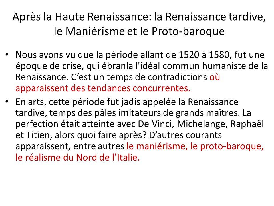 Après la Haute Renaissance: la Renaissance tardive, le Maniérisme et le Proto-baroque