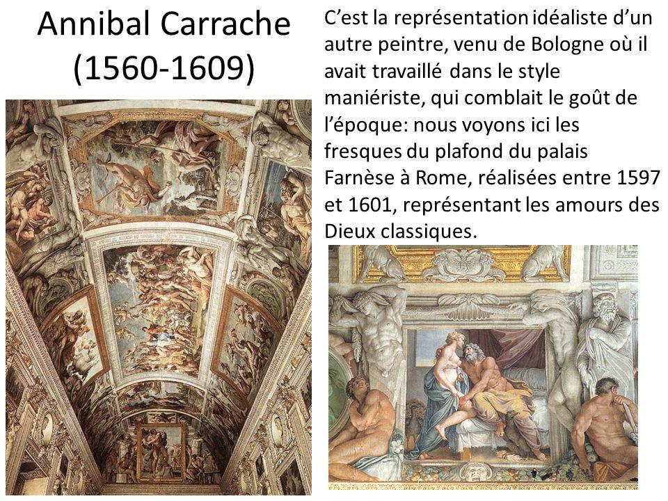 C'est la représentation idéaliste d'un autre peintre, venu de Bologne où il avait travaillé dans le style maniériste, qui comblait le goût de l'époque: nous voyons ici les fresques du plafond du palais Farnèse à Rome, réalisées entre 1597 et 1601, représentant les amours des Dieux classiques.