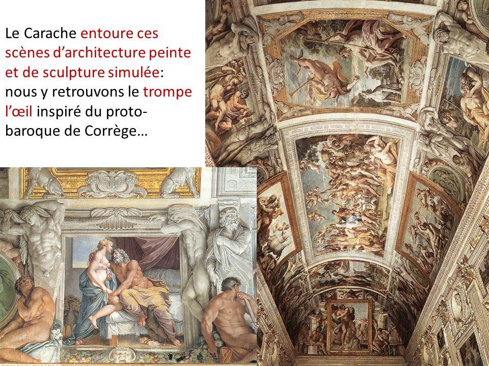 Le Carache entoure ces scènes d'architecture peinte et de sculpture simulée: nous y retrouvons le trompe l'œil inspiré du proto-baroque de Corrège…