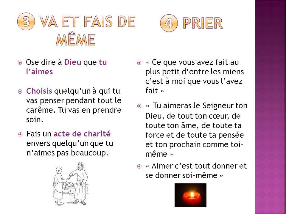 ❸ Va et fais de même ❹ Prier