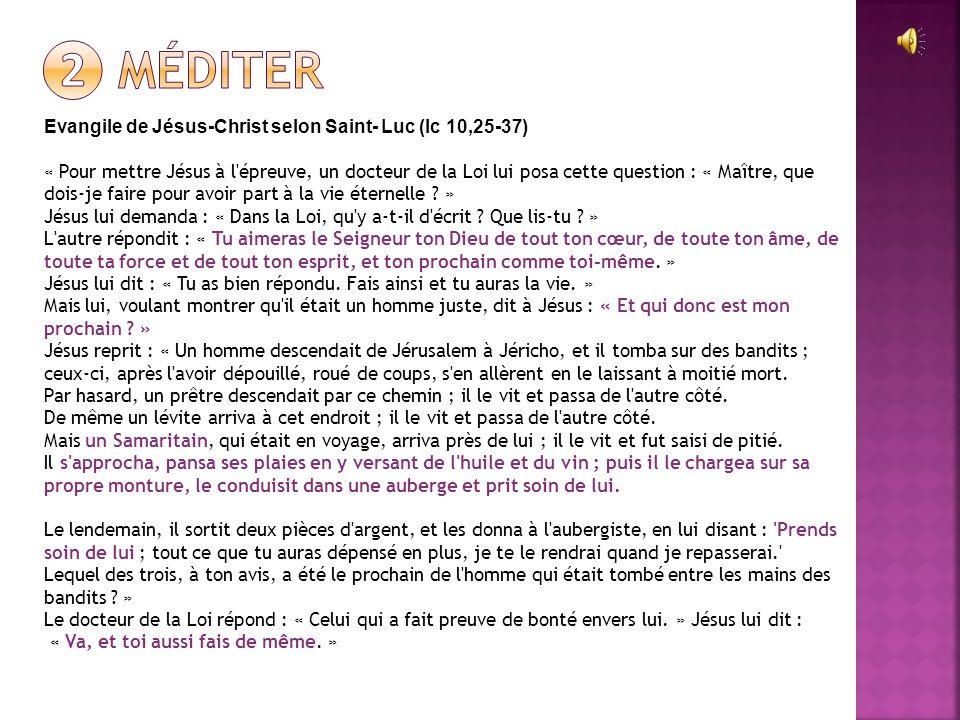 ❷ Méditer Evangile de Jésus-Christ selon Saint- Luc (lc 10,25-37)