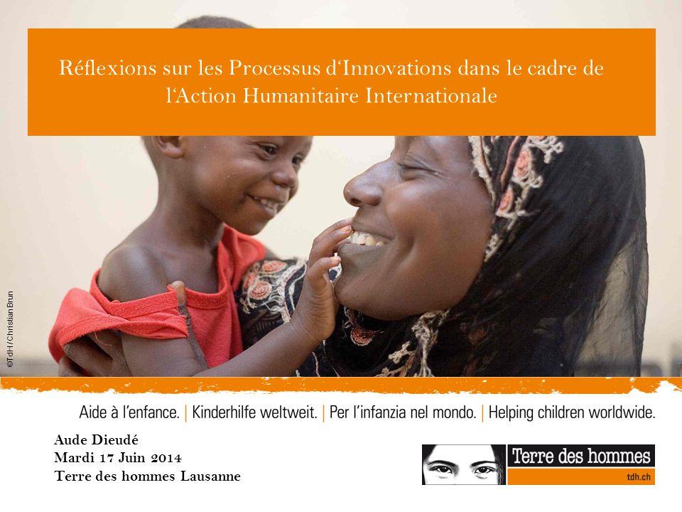 Réflexions sur les Processus d'Innovations dans le cadre de l'Action Humanitaire Internationale