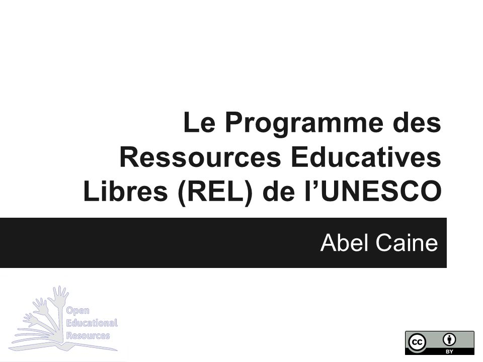 Le Programme des Ressources Educatives Libres (REL) de l'UNESCO
