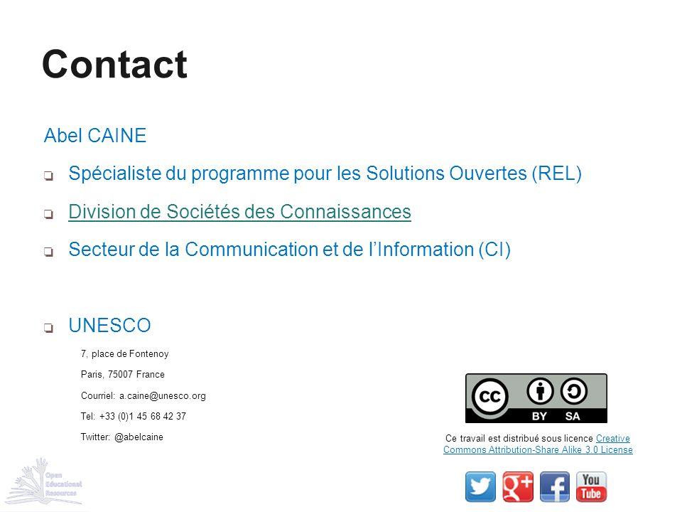 Contact Abel CAINE. Spécialiste du programme pour les Solutions Ouvertes (REL) Division de Sociétés des Connaissances.