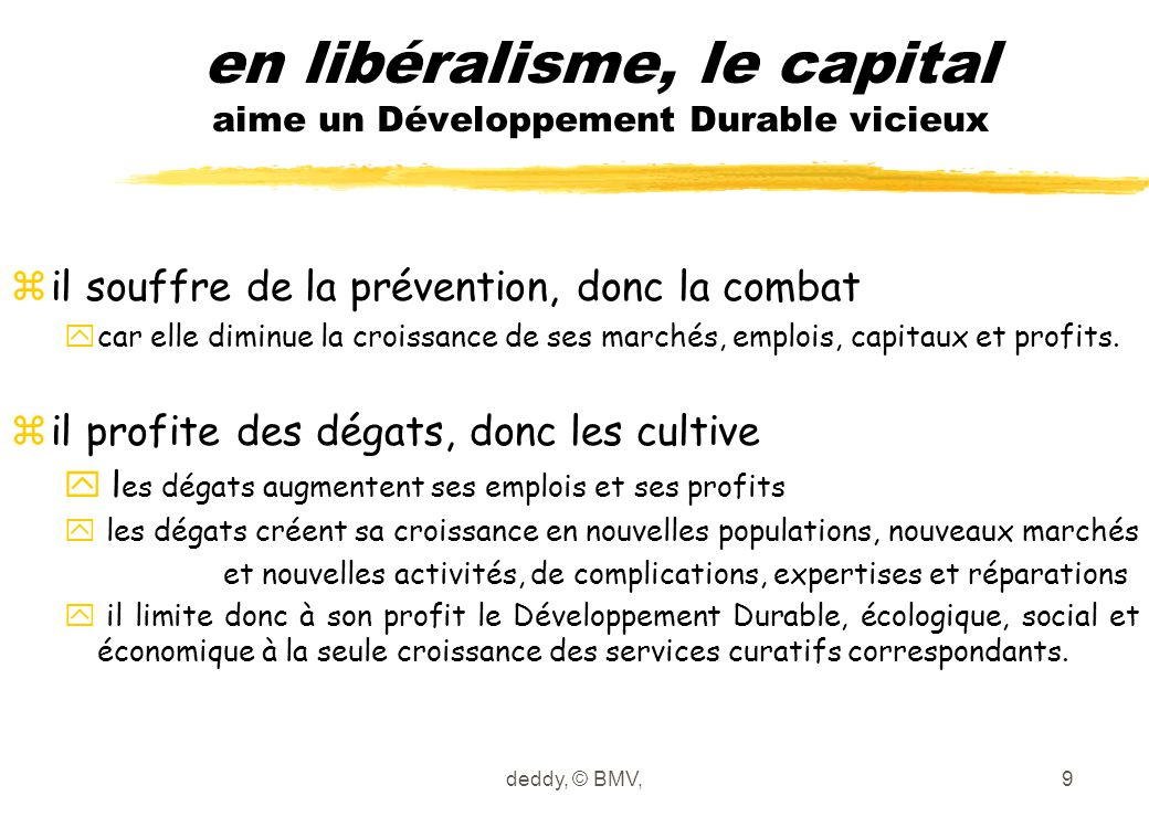 en libéralisme, le capital aime un Développement Durable vicieux