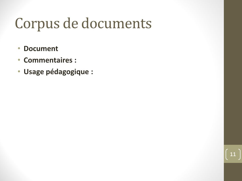 Corpus de documents Document Commentaires : Usage pédagogique :