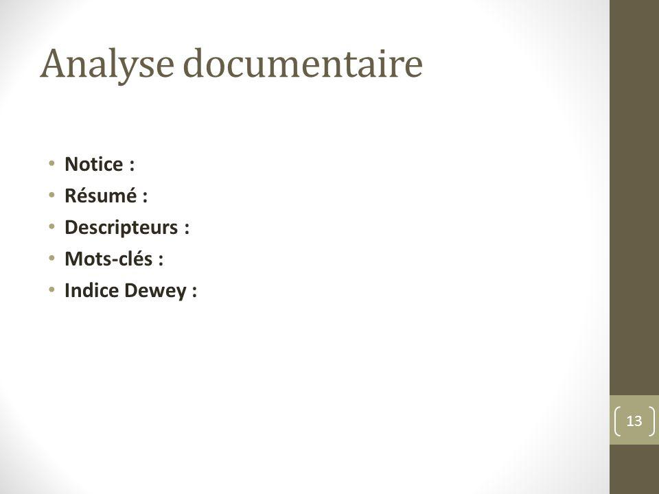 Analyse documentaire Notice : Résumé : Descripteurs : Mots-clés :