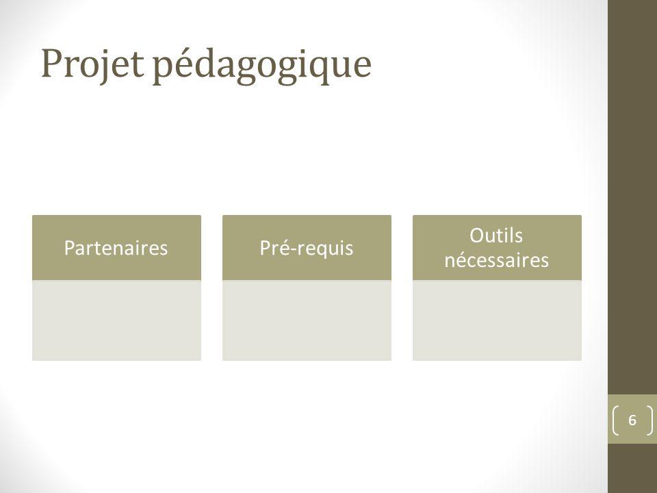 Projet pédagogique Partenaires Pré-requis Outils nécessaires