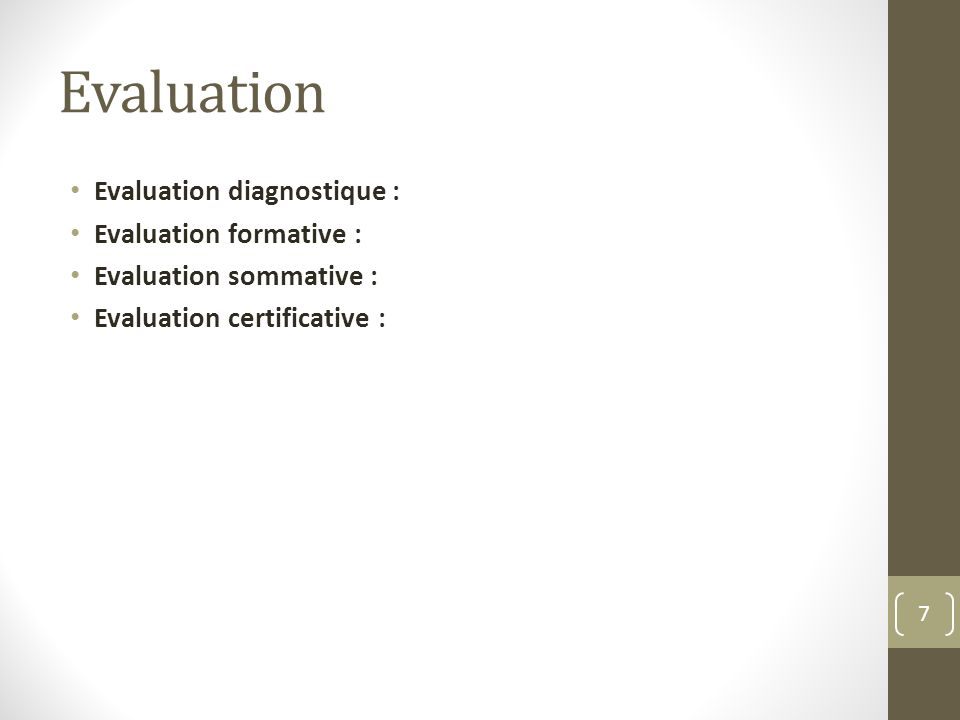 Evaluation Evaluation diagnostique : Evaluation formative :