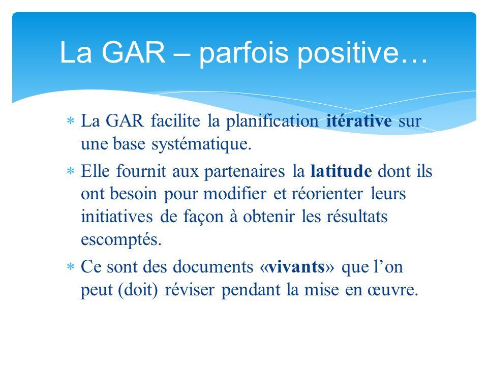 La GAR – parfois positive…