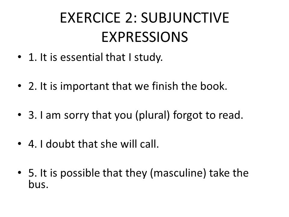 EXERCICE 2: SUBJUNCTIVE EXPRESSIONS