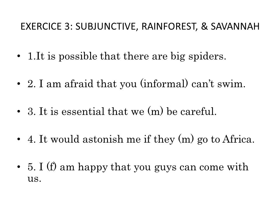 EXERCICE 3: SUBJUNCTIVE, RAINFOREST, & SAVANNAH