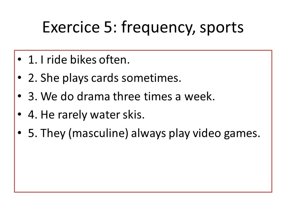 Exercice 5: frequency, sports