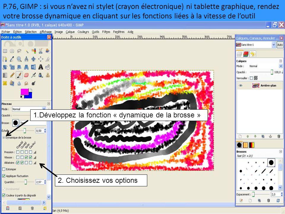 P.76, GIMP : si vous n'avez ni stylet (crayon électronique) ni tablette graphique, rendez votre brosse dynamique en cliquant sur les fonctions liées à la vitesse de l'outil