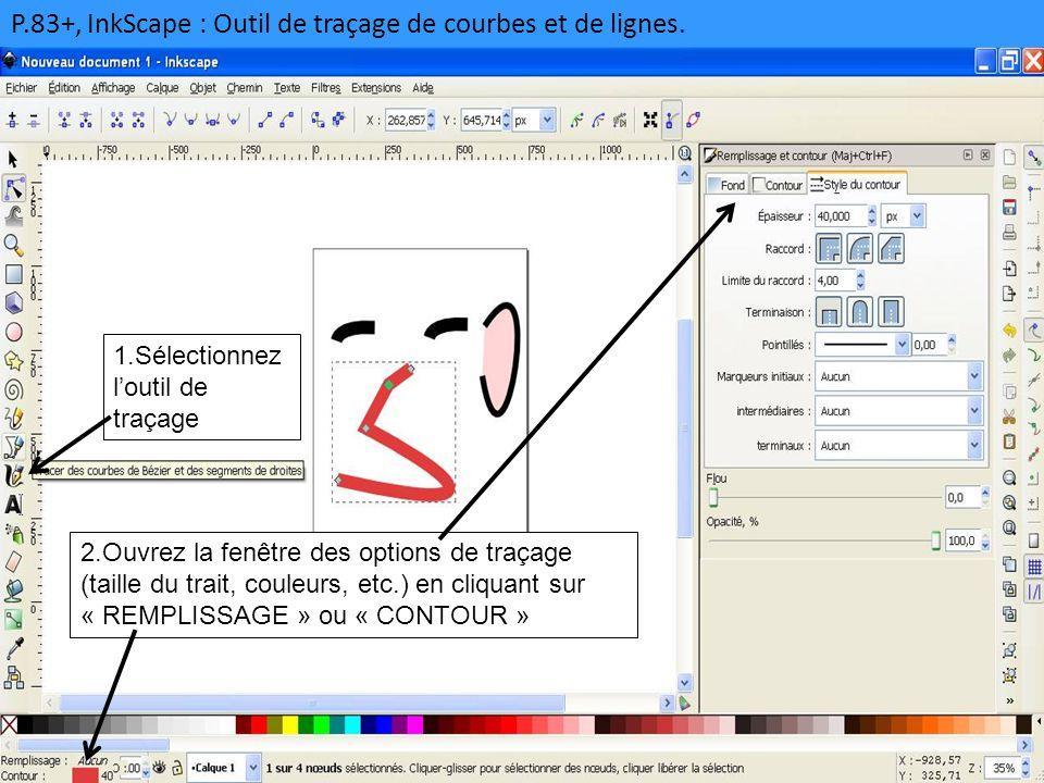 P.83+, InkScape : Outil de traçage de courbes et de lignes.