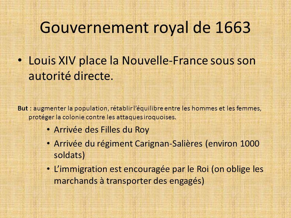 Gouvernement royal de 1663 Louis XIV place la Nouvelle-France sous son autorité directe.