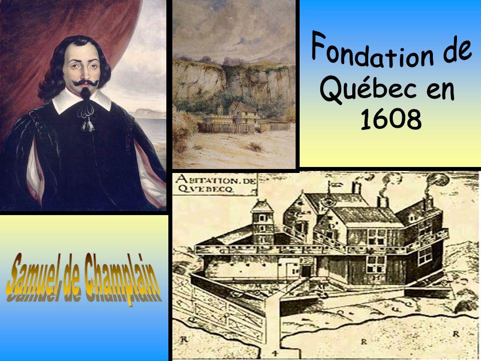 Fondation de Québec en 1608 Samuel de Champlain