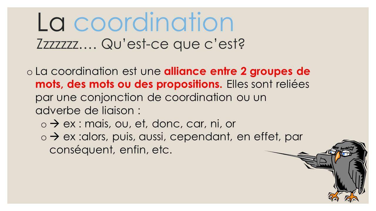 La coordination Zzzzzzz…. Qu'est-ce que c'est