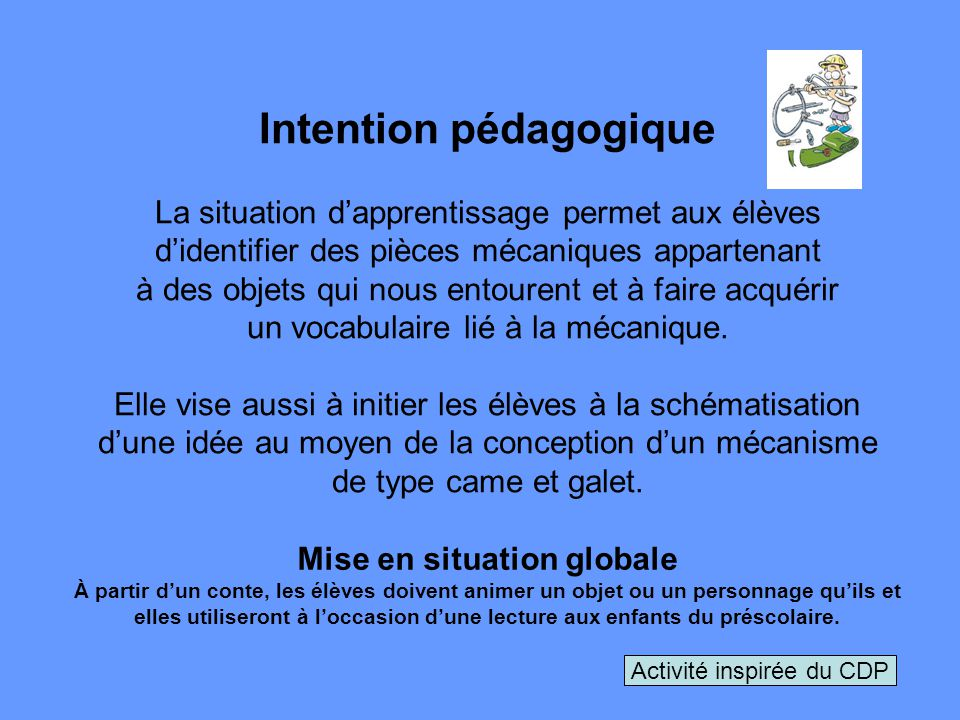 Intention pédagogique Mise en situation globale