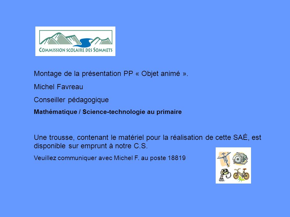 Montage de la présentation PP « Objet animé ». Michel Favreau