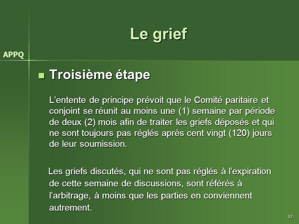 Le grief Troisième étape