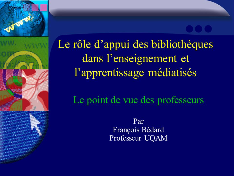 Le point de vue des professeurs Par François Bédard Professeur UQAM
