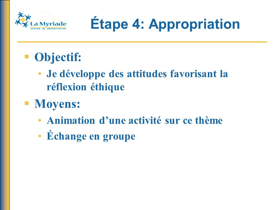 Étape 4: Appropriation Objectif: Moyens: