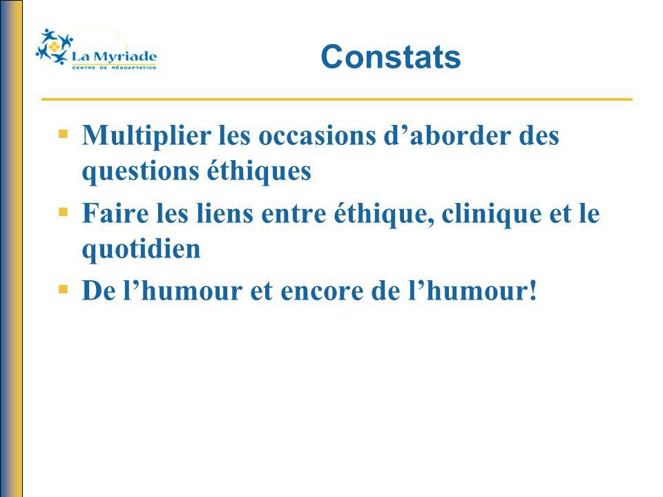 Constats Multiplier les occasions d'aborder des questions éthiques