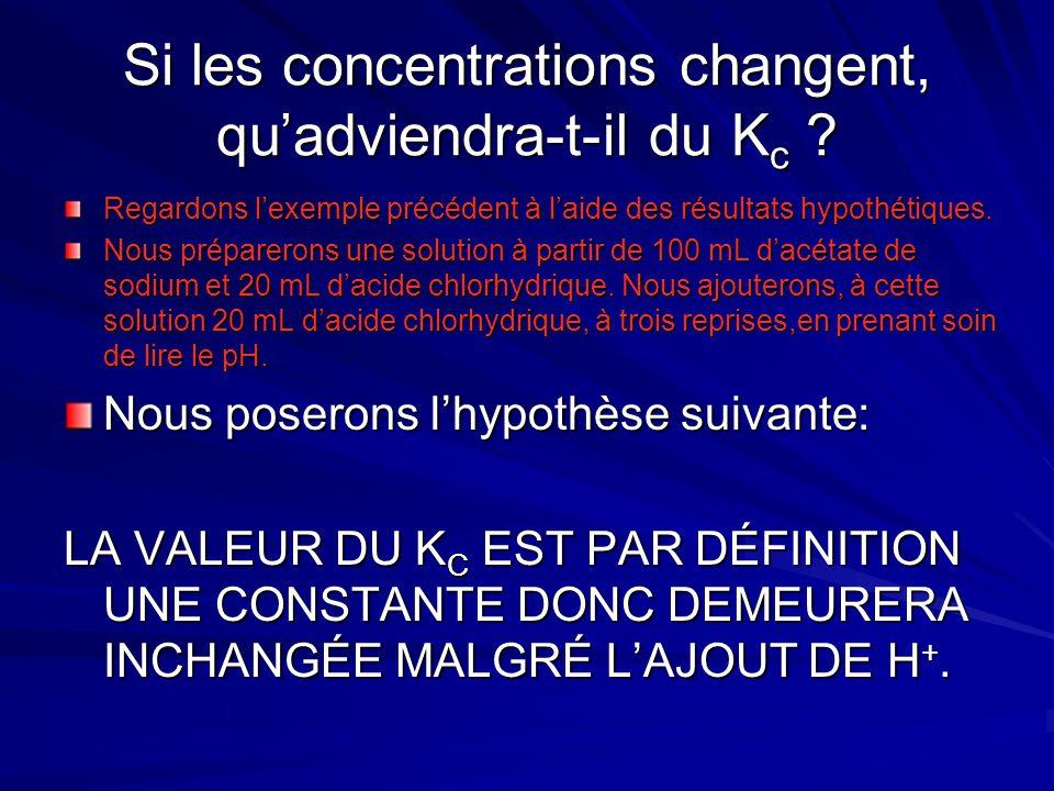 Si les concentrations changent, qu'adviendra-t-il du Kc