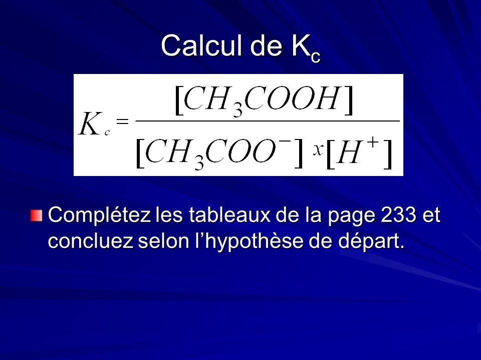 Calcul de Kc Complétez les tableaux de la page 233 et concluez selon l'hypothèse de départ.