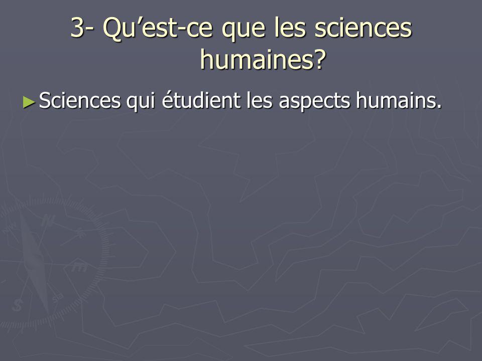 3- Qu'est-ce que les sciences humaines