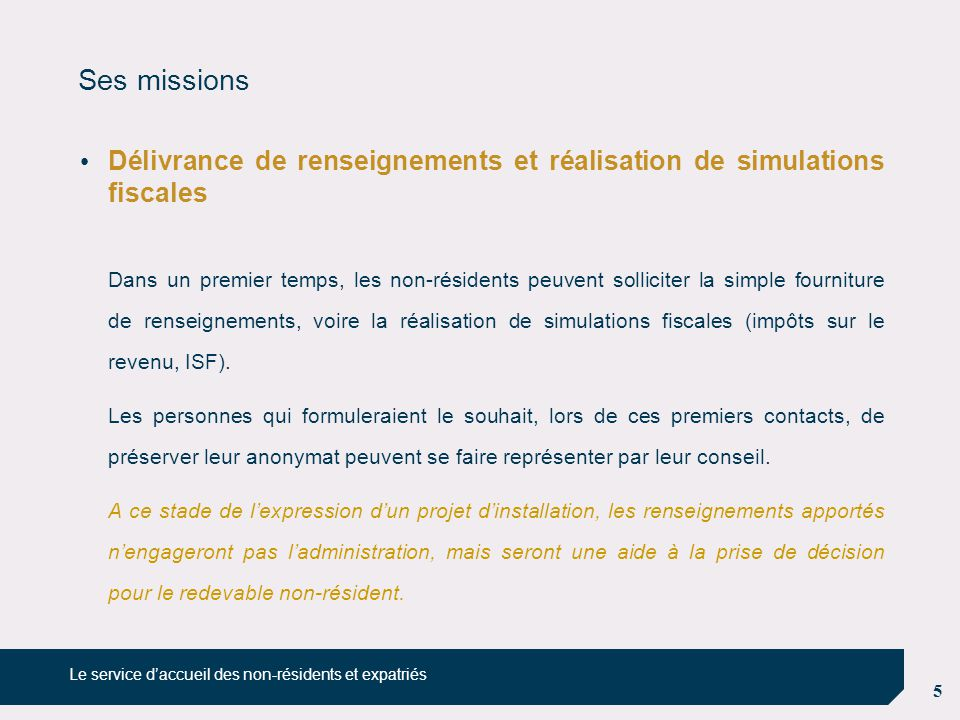 Ses missions Délivrance de renseignements et réalisation de simulations fiscales.
