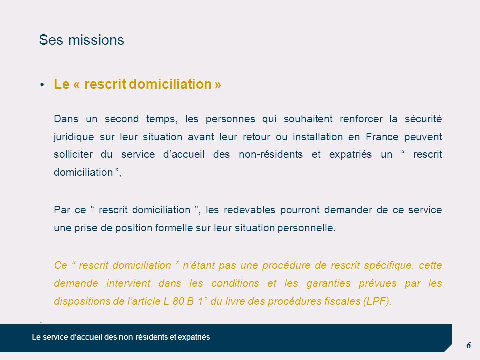 Ses missions Le « rescrit domiciliation »