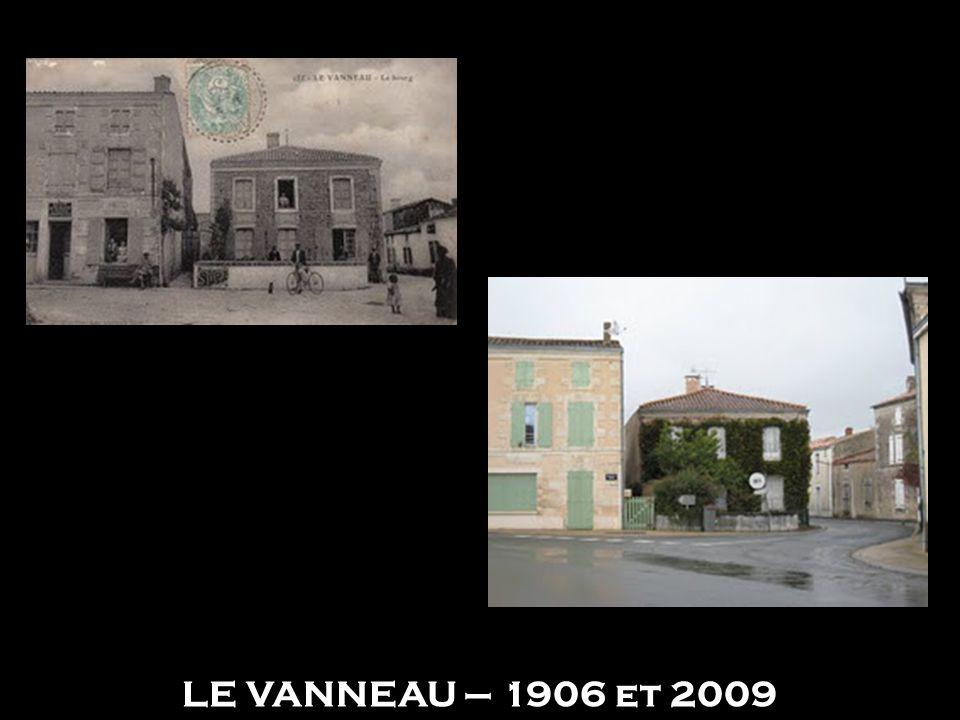 LE VANNEAU – 1906 et 2009