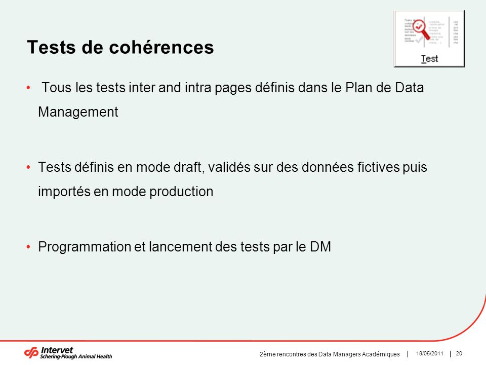 Tests de cohérences Tous les tests inter and intra pages définis dans le Plan de Data Management.
