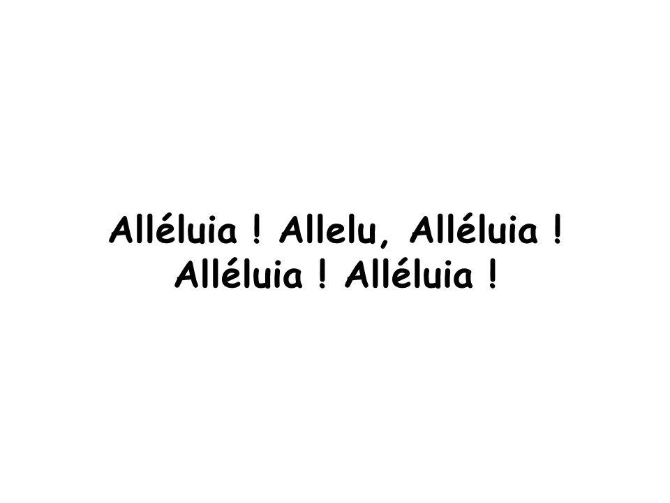 Alléluia ! Allelu, Alléluia !