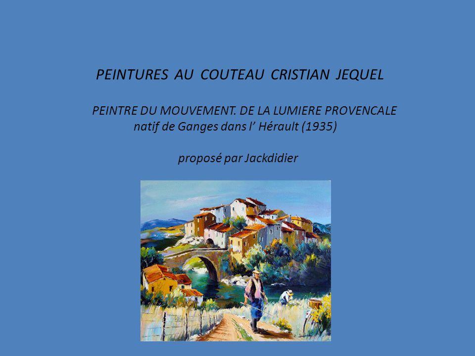 PEINTURES AU COUTEAU CRISTIAN JEQUEL