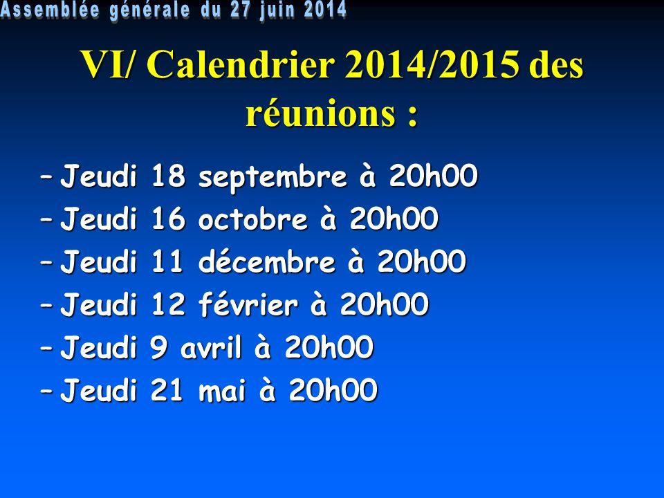 VI/ Calendrier 2014/2015 des réunions :